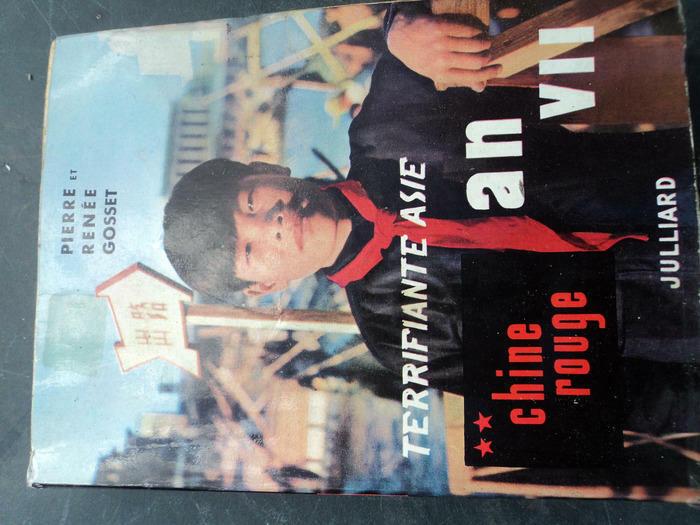 Livre TERRIFIANTE ASIE CHINE ROUGE de Pierre et Renée Gosset
